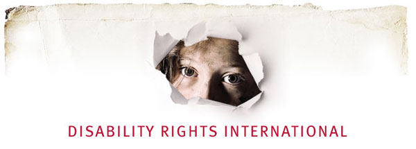 Disability Rights International  Worldwide Campaign to End the Institutionalization of Children.